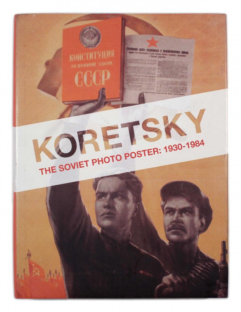 Koretsky The Soviet Photo Posters 1930-1984 2012